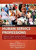 img - for A Guidebook to Human Service Professions: Helping College Students Explore Opportunities in the Human Services Field by William G. Emener (2009-03-01) book / textbook / text book