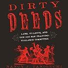 Dirty Deeds: Land, Violence, and the 1856 San Francisco Vigilance Committee Hörbuch von Nancy J. Taniguchi Gesprochen von: Gary D. MacFadden