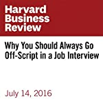 Why You Should Always Go Off-Script in a Job Interview | Tanya Menon,Leigh Thompson