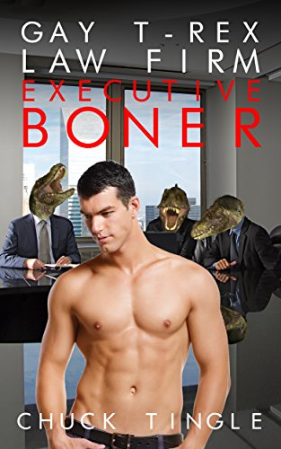 Gay T-Rex Law Firm: Executive Boner (English Edition)
