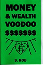 Money and wealth voodoo by S Rob