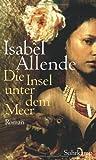 Die Insel unter dem Meer: Roman