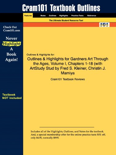 Studyguide for Gardners Art Through the Ages, Volume I, Chapters 1-18 by Fred S. Kleiner, ISBN 9780534640958