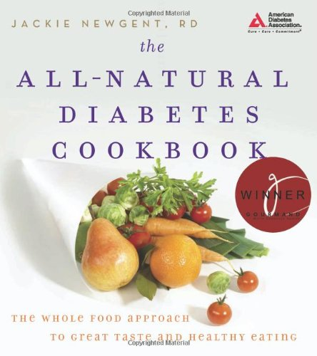The All-Natural Diabetes Cookbook by Jackie Newgent R.D.