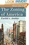 The Zoning of America: Euclid V. Ambler