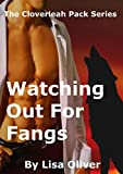 Watching Out For Fangs (The Cloverleah Pack Book 7) (English Edition)
