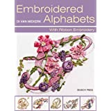 Embroidered Alphabets: With Ribbon Embroidery ~ Di van Niekerk