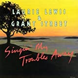 Laurie Lewis & Grant Street Singin' My Troubles Away