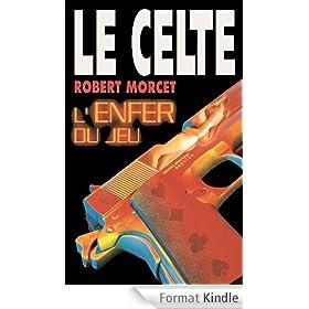 L'Enfer du jeu (Le Celte t. 22)