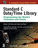 Standard C Date/Time Library: Programming the World's Calendars and Clocks