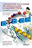img - for Chemistry as a Game of Molecular Construction: The Bond-Click Way book / textbook / text book