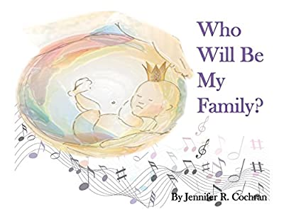 Who Will Be My Family?: A Storybook about Adoption
