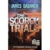 The Scorch Trials (Maze Runner, Book 2) ~ James Dashner
