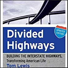 Divided Highways: Building the Interstate Highways, Transforming American Life Audiobook by Tom Lewis Narrated by Jim D. Johnston