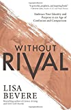 Without Rival: Embrace Your Identity and Purpose in an Age of Confusion and Compariso (Paperback)