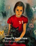 img - for By Alexander Kuznetsov Pavel Tchelitchew: Metamorphoses (Slp) [Hardcover] book / textbook / text book