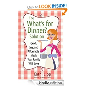 Kindle Book Bargains: The What's for Dinner? Solution, by Kathi Lipp. Publisher: Harvest House Publishers (October 1, 2011)