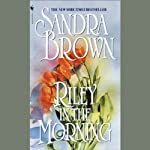 Riley in the Morning | Sandra Brown
