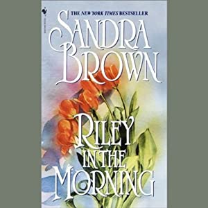 Riley in the Morning | [Sandra Brown]