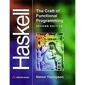 Java Software Solutions: AND Haskell, the Craft of Functional Programming: (Java 5.0 Version) Foundations of Program Design