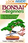 Bonsai for Beginners Book: Your Daily...