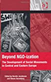 img - for Beyond NGO-ization: The Development of Social Movements in Central and Eastern Europe (The Mobilization Series on Social Movements, Protest, and Culture) book / textbook / text book