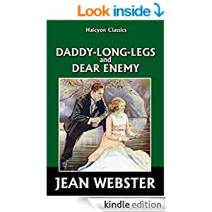 Daddy-Long-Legs and Dear Enemy by Jean Webster (Halcyon Classics)