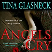 Angels Cry: Spark Before Dying, Book 2 | Tina Glasneck