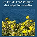 Il fu Mattia Pascal [The Late Mattia Pascal] Audiobook by Luigi Pirandello Narrated by Silvia Cecchini
