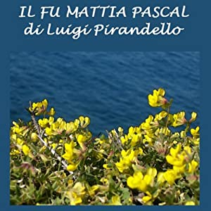 Il fu Mattia Pascal [The Late Mattia Pascal] | [Luigi Pirandello]