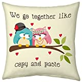 Valentine Gifts for Boyfriend Girlfriend Love Printed Cushion 12X12 Filled Pillow Beidge We go together like Copy & Paste Gift for Him Her Fiance Spouse Birthday Anniversary Everyday