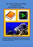 img - for Underwater Filming Guide in 2D and 3D and Post Production Processsing book / textbook / text book