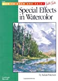 img - for By Kolan Peterson Special Effects in Watercolours (How to Draw & Paint S.) [Paperback] book / textbook / text book
