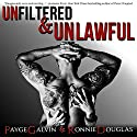 Unfiltered & Unlawful: The Unfiltered Series, Book 1 (       UNABRIDGED) by Payge Galvin, Ronnie Douglas Narrated by Rachel Fulginiti