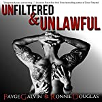Unfiltered & Unlawful: The Unfiltered Series, Book 1 | Payge Galvin,Ronnie Douglas