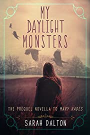 My Daylight Monsters (Kindle Single) (Mary Hades)