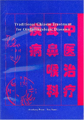 Traditional Chinese Treatment For Otolaryngologic Diseases
