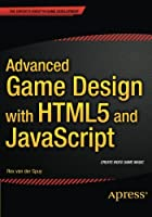 Advanced Game Design with HTML5 and JavaScript Front Cover