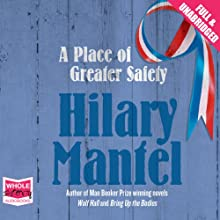 A Place of Greater Safety (       UNABRIDGED) by Hilary Mantel Narrated by Jonathan Keeble