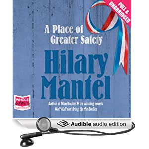 A Place of Greater Safety (Unabridged)