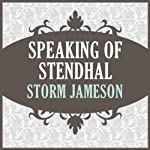 Speaking of Stendhal | Storm Jameson