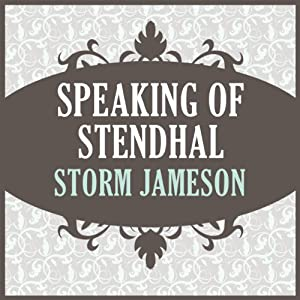 Speaking of Stendhal | [Storm Jameson]
