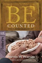 Be Counted Numbers Living a Life That Counts for God The BE Series Commentary