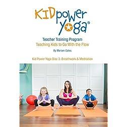 Kid Power Yoga Disc 3: Breathwork & Meditation