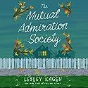 The Mutual Admiration Society: A Novel Hörbuch von Lesley Kagen Gesprochen von: Dara Rosenberg
