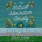 The Mutual Admiration Society: A Novel | Lesley Kagen