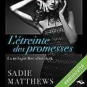 L'étreinte des promesses (La trilogie fire after dark 3) | Livre audio Auteur(s) : Sadie Matthews Narrateur(s) : Vera Pastrélie