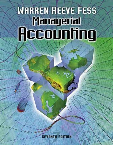 Warren, Carl S.; Reeve, James M.; Fess, Philip E.'s Managerial Accounting 7th (seventh) edition by Warren, Carl S.; Reeve, James M.; Fess, Philip E. published by South-Western Pub [Paperback] (2001)