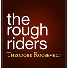 The Rough Riders Audiobook by Theodore Roosevelt Narrated by Brian Troxell