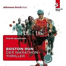 Boston Run: Der Marathon-Thriller Hörbuch von Frank Lauenroth Gesprochen von: Johannes Steck
